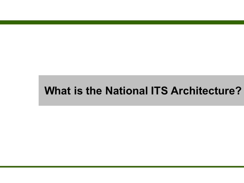 What is the National ITS Architecture