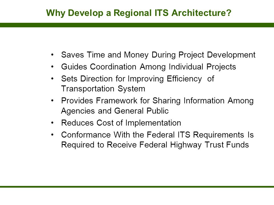 Why Develop a Regional ITS Architecture