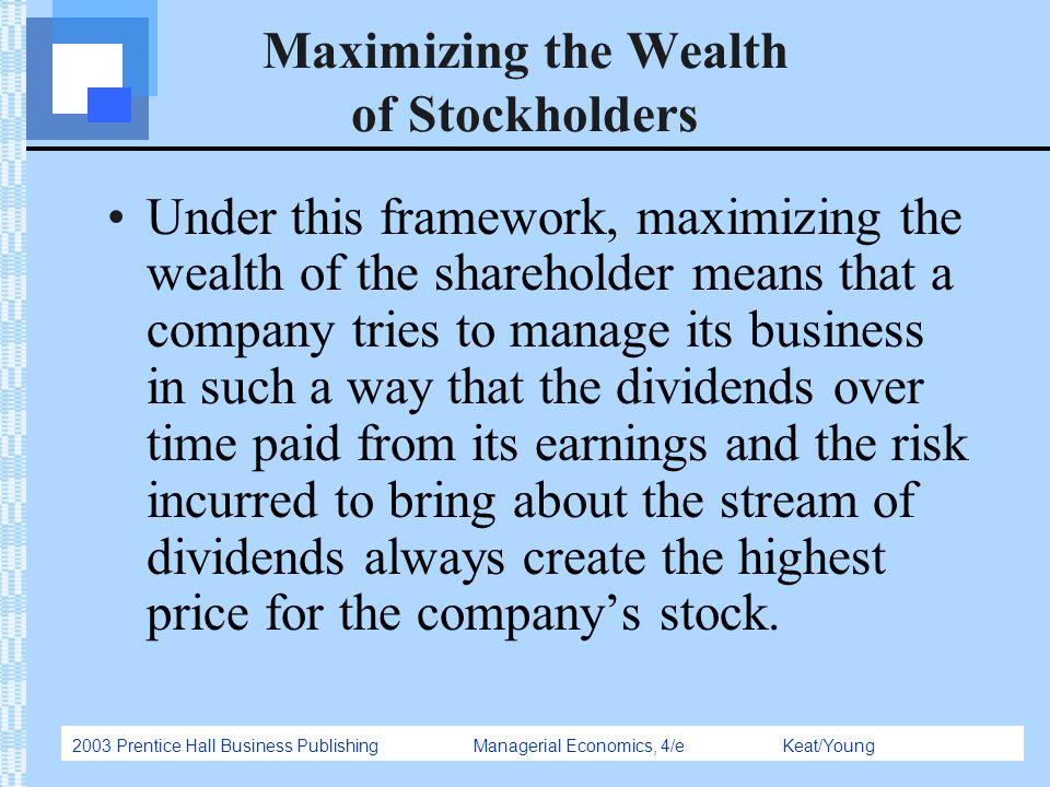 Maximizing the Wealth of Stockholders