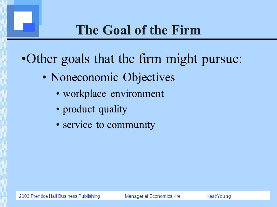 Other goals that the firm might pursue:
