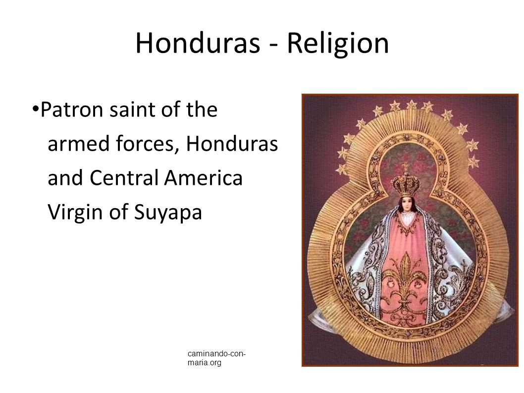 Honduras - Religion Patron saint of the armed forces, Honduras