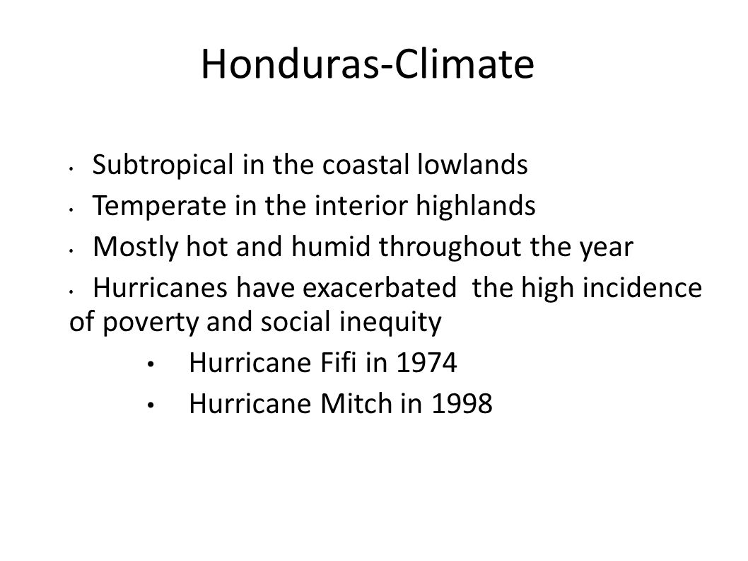 Honduras-Climate Subtropical in the coastal lowlands