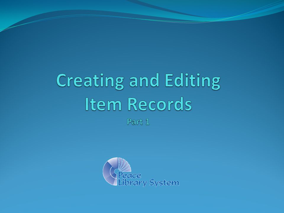 Creating and Editing Item Records Part 1