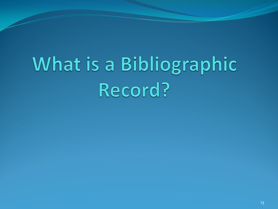 What is a Bibliographic Record
