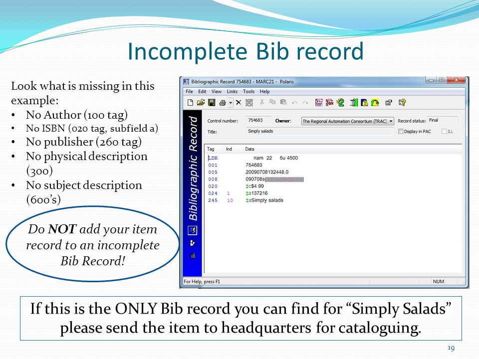 Do NOT add your item record to an incomplete