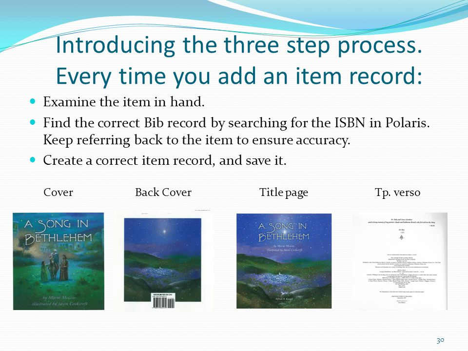 Introducing the three step process. Every time you add an item record: