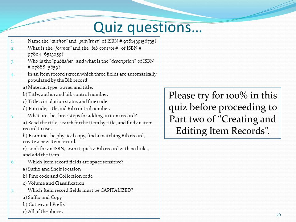 Quiz questions… Name the author and publisher of ISBN # 9781439156735 What is the format and the bib control # of ISBN # 9780446523059