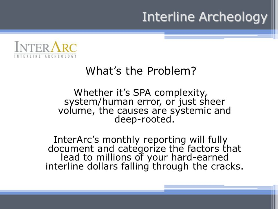 Interline Archeology What's the Problem