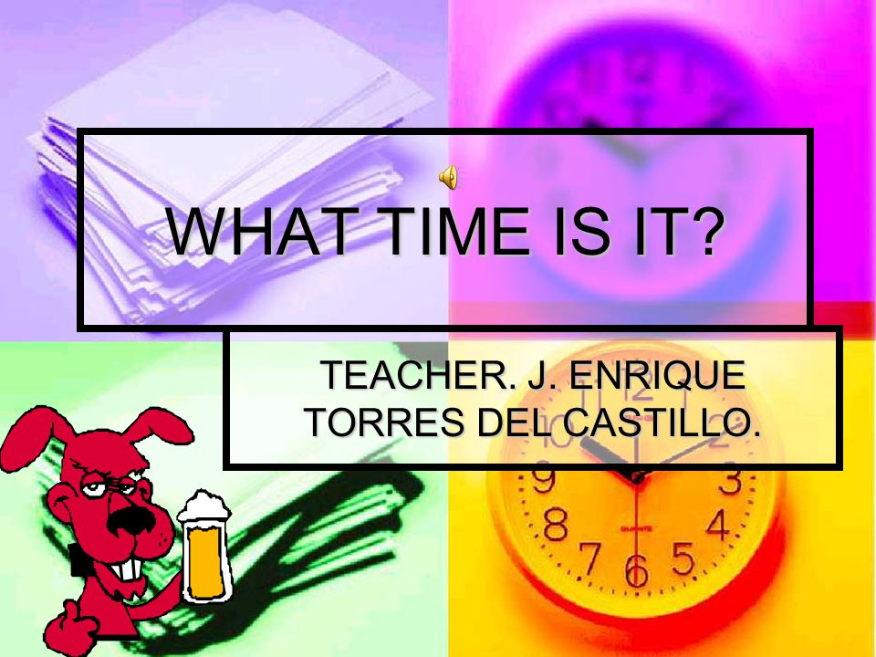 TEACHER. J. ENRIQUE TORRES DEL CASTILLO.