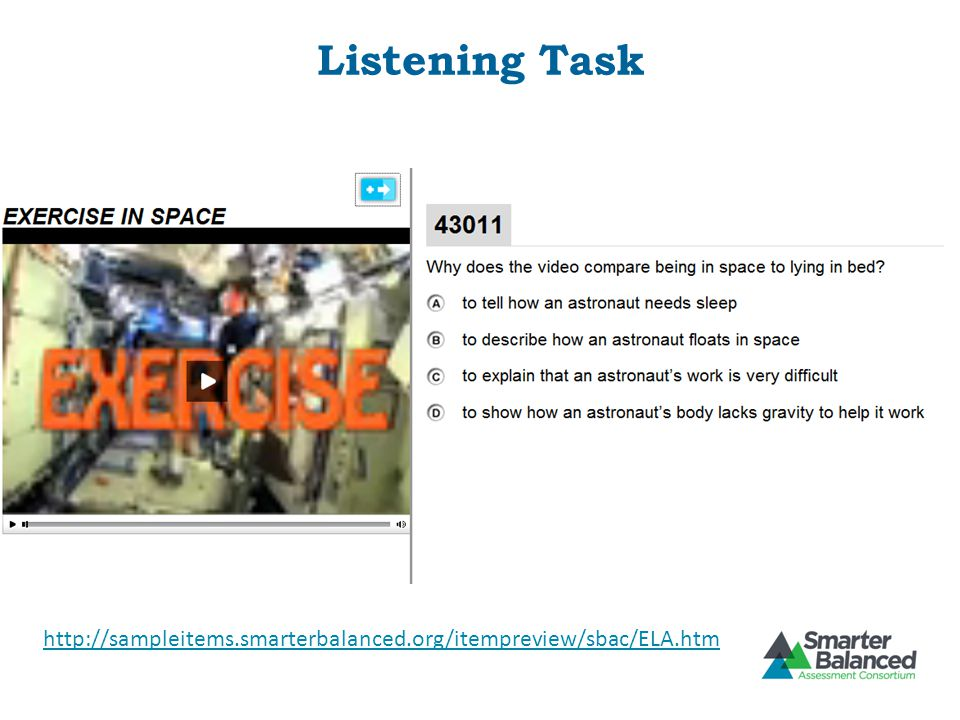 Listening Task This is an example of a listening item. After listening to the audio, students will answer a set of items.