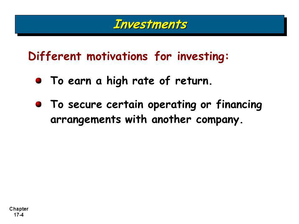 Investments Different motivations for investing: