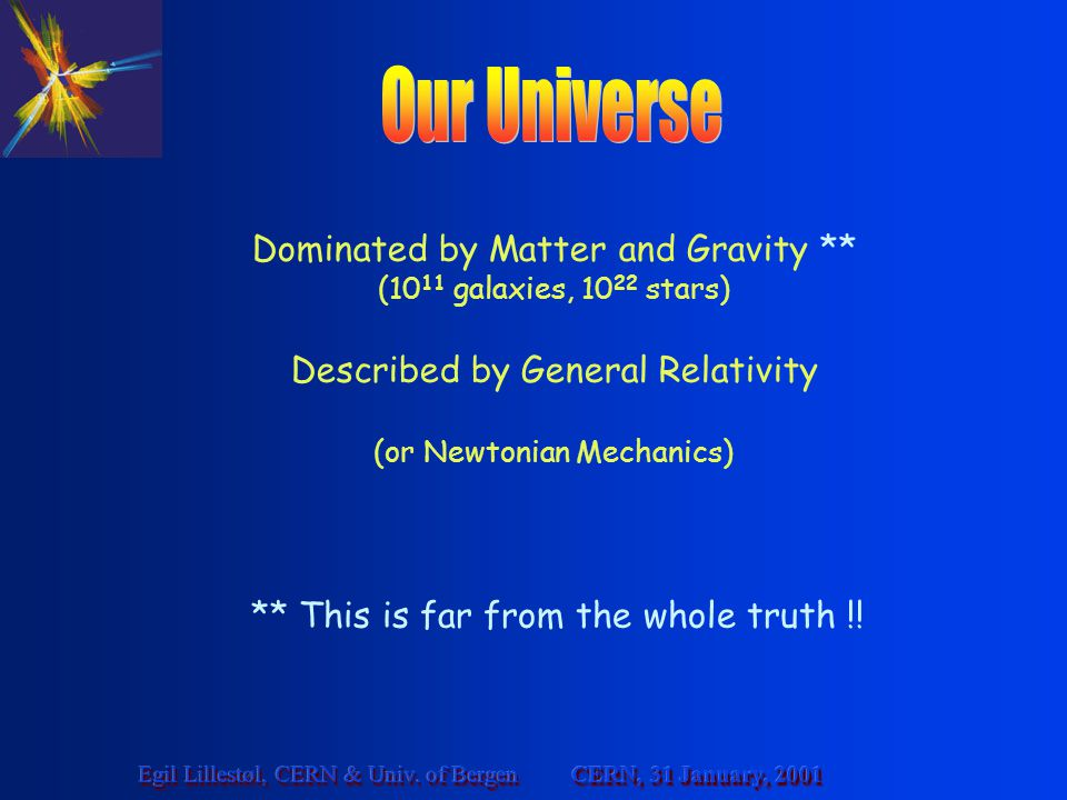 Our Universe Dominated by Matter and Gravity **