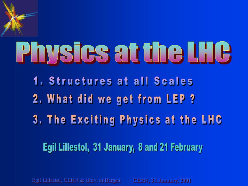 1. Structures at all Scales 2. What did we get from LEP