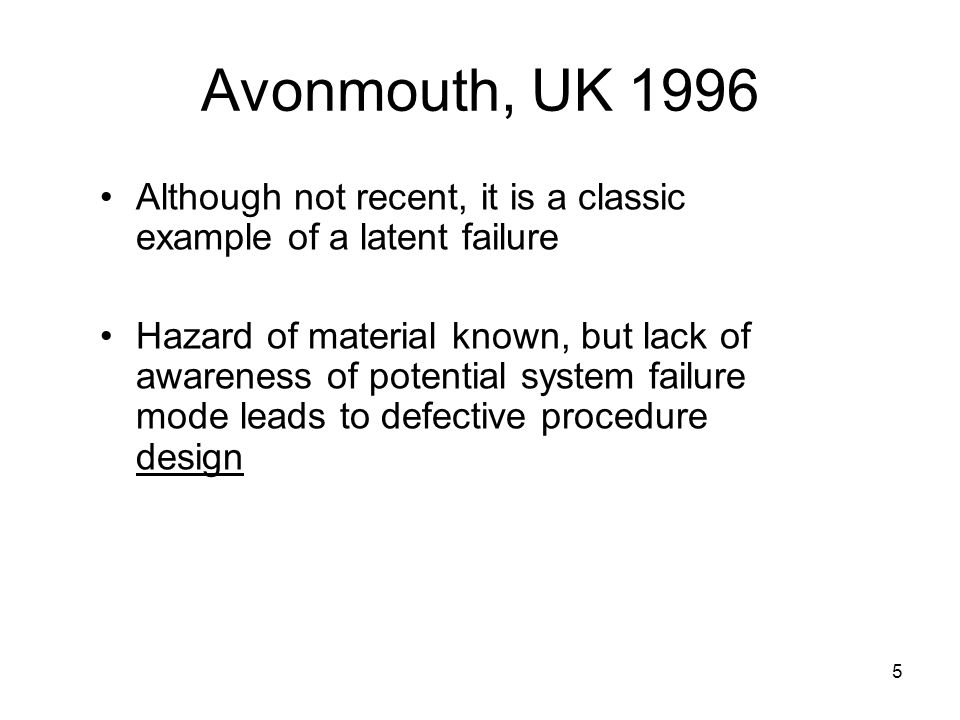 Avonmouth, UK 1996 Although not recent, it is a classic example of a latent failure.