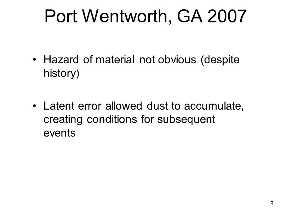 Port Wentworth, GA 2007 Hazard of material not obvious (despite history)