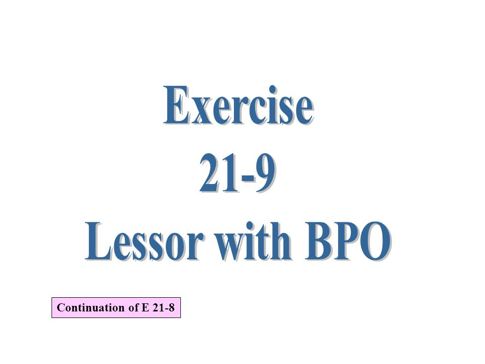 Exercise 21-9 Lessor with BPO