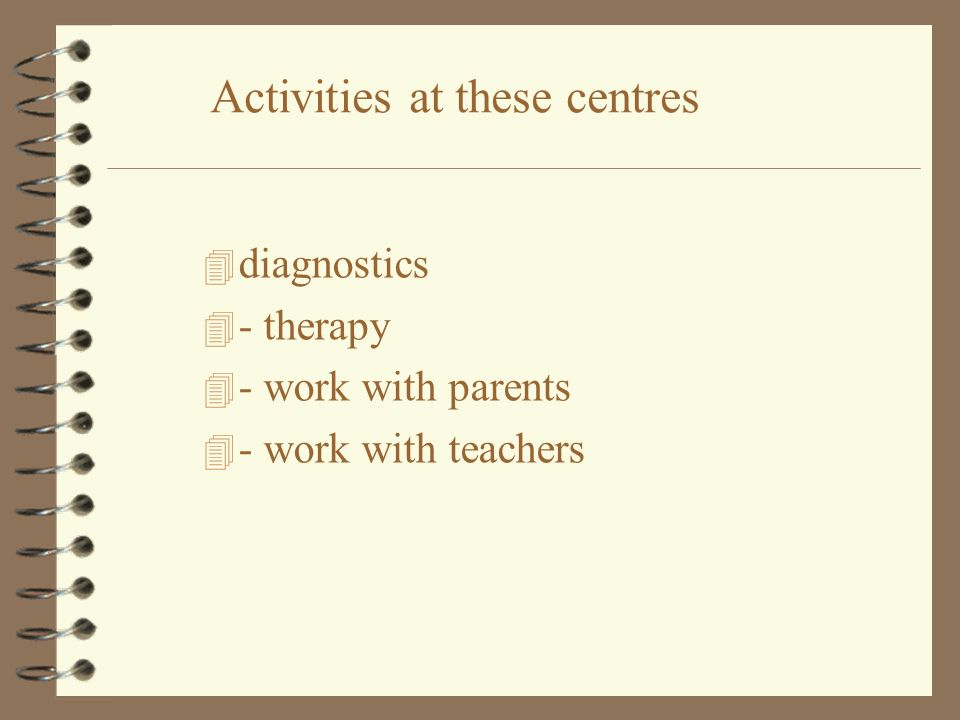 Activities at these centres