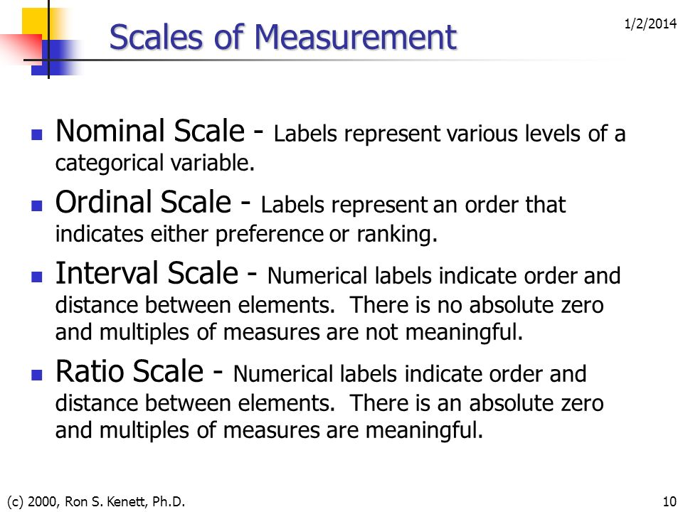 3/25/2017 Scales of Measurement. Nominal Scale - Labels represent various levels of a categorical variable.
