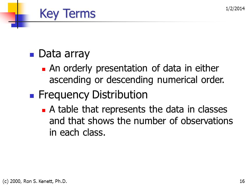 Key Terms Data array Frequency Distribution