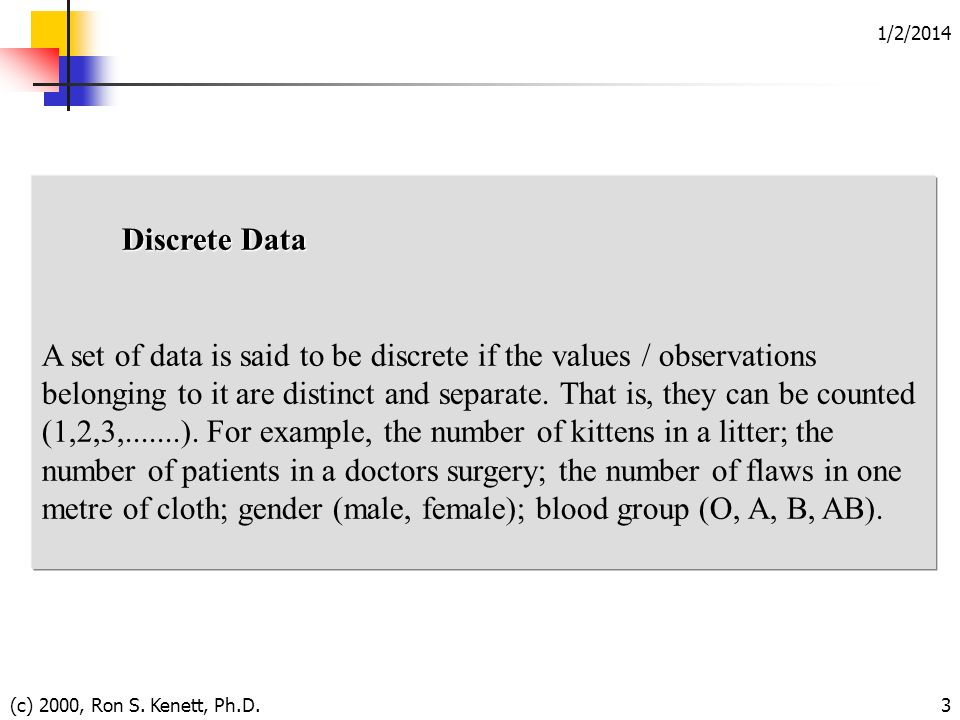 A set of data is said to be discrete if the values / observations