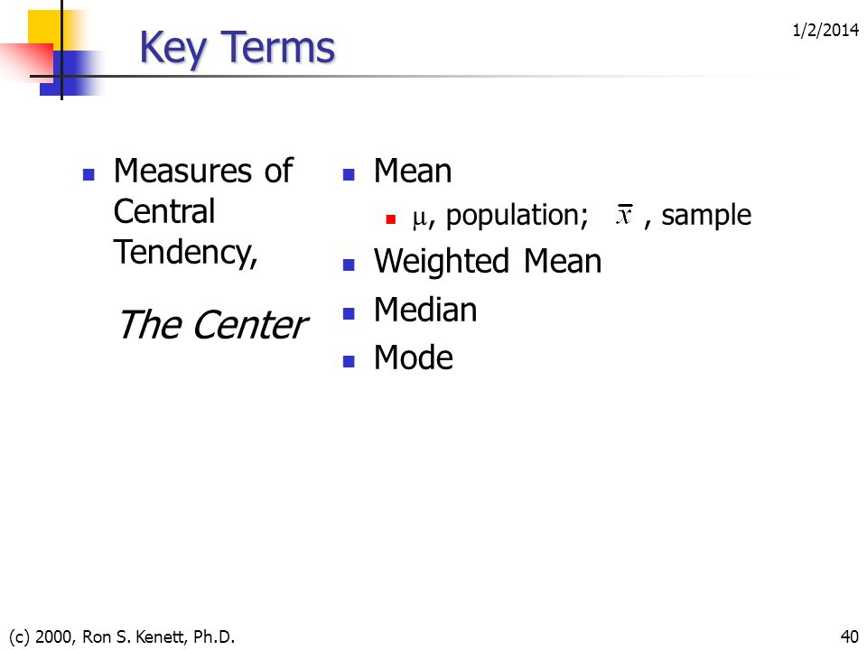 Key Terms Measures of Central Tendency, The Center Mean Weighted Mean