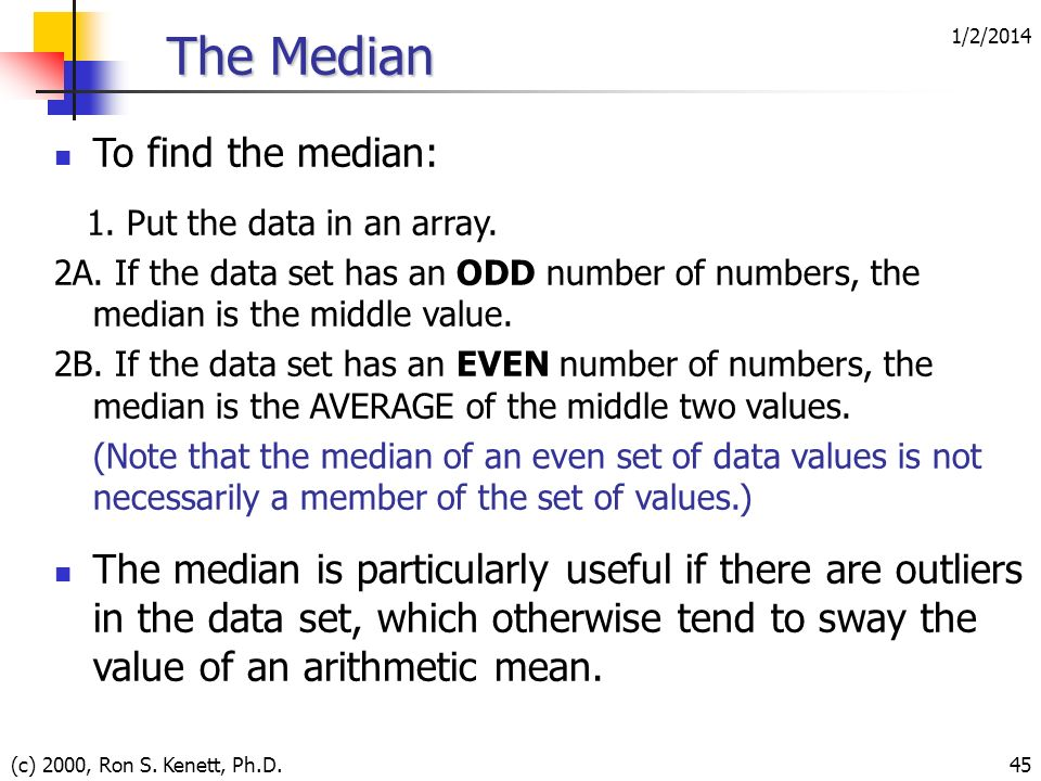 The Median To find the median: