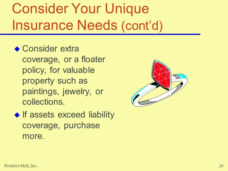 Consider Your Unique Insurance Needs (cont'd)