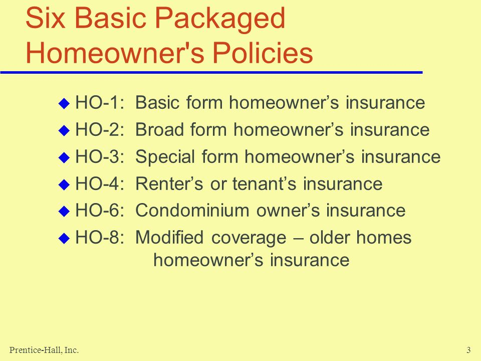 Six Basic Packaged Homeowner s Policies