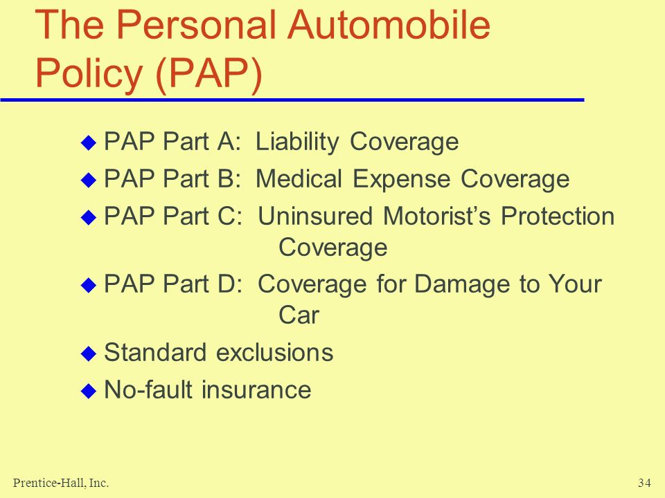 The Personal Automobile Policy (PAP)