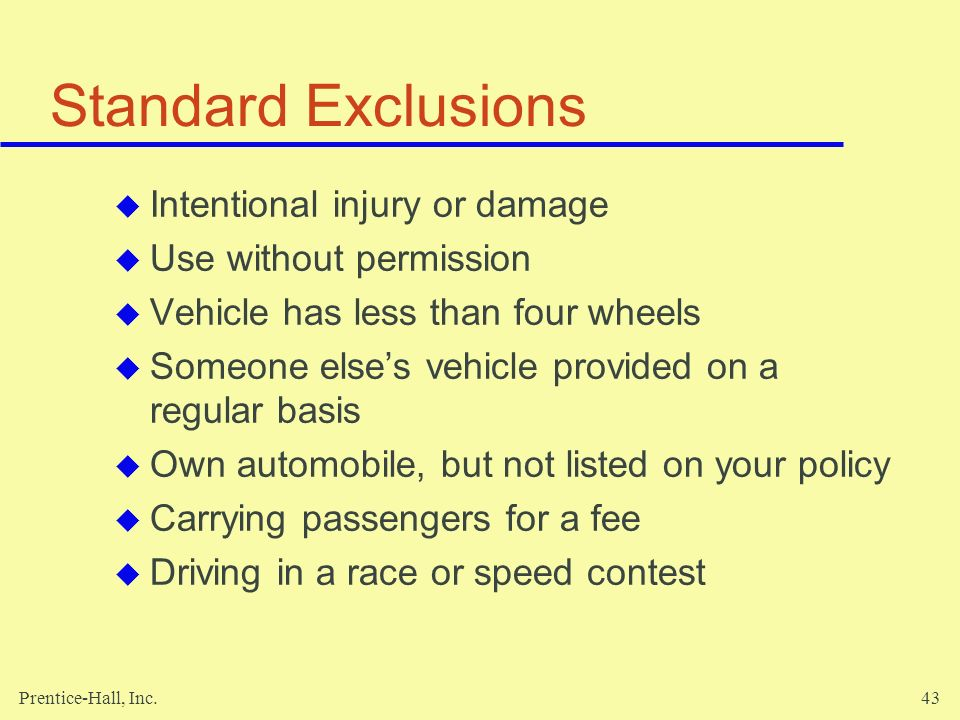 Standard Exclusions Intentional injury or damage