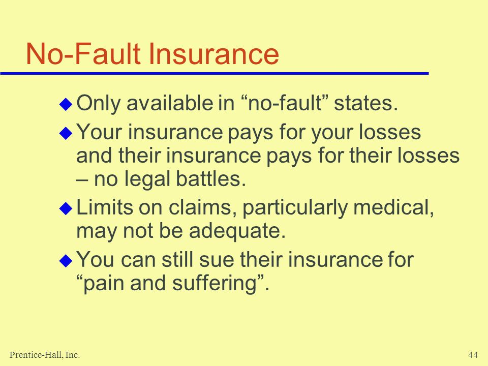 No-Fault Insurance Only available in no-fault states.
