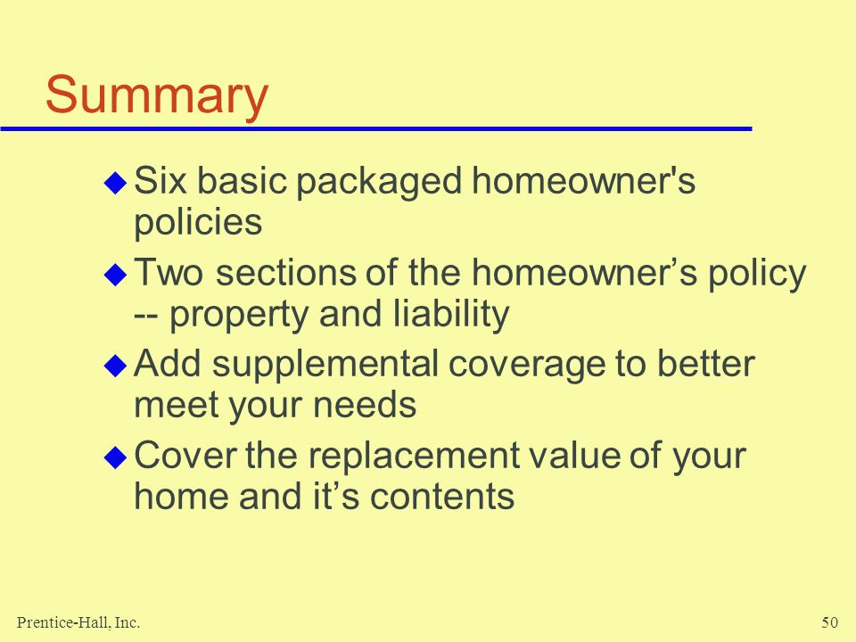 Summary Six basic packaged homeowner s policies