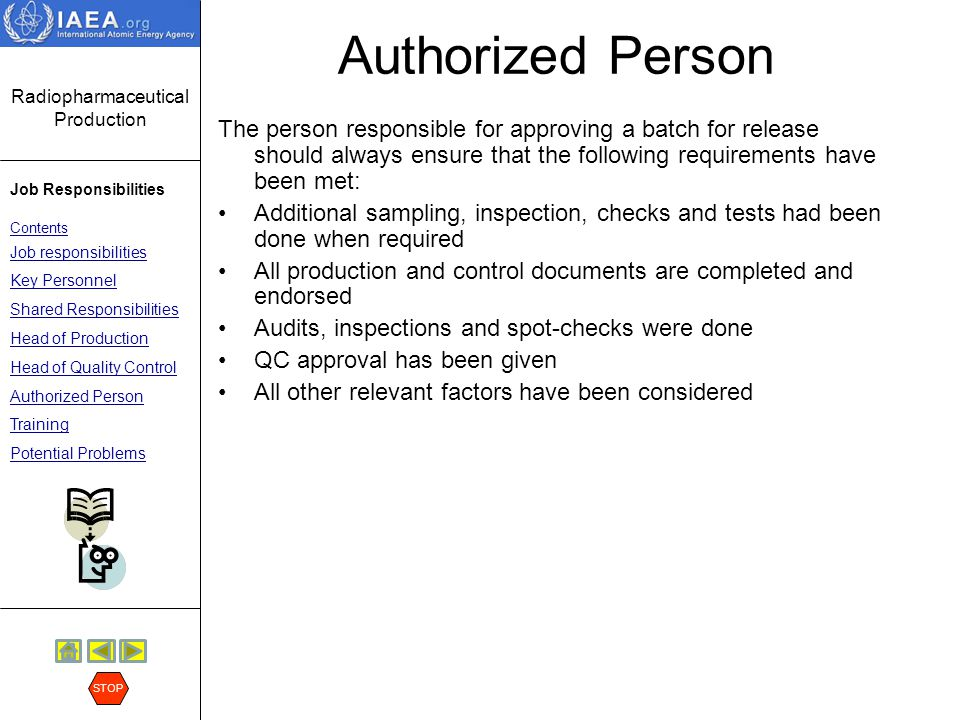 Authorized Person The person responsible for approving a batch for release should always ensure that the following requirements have been met: