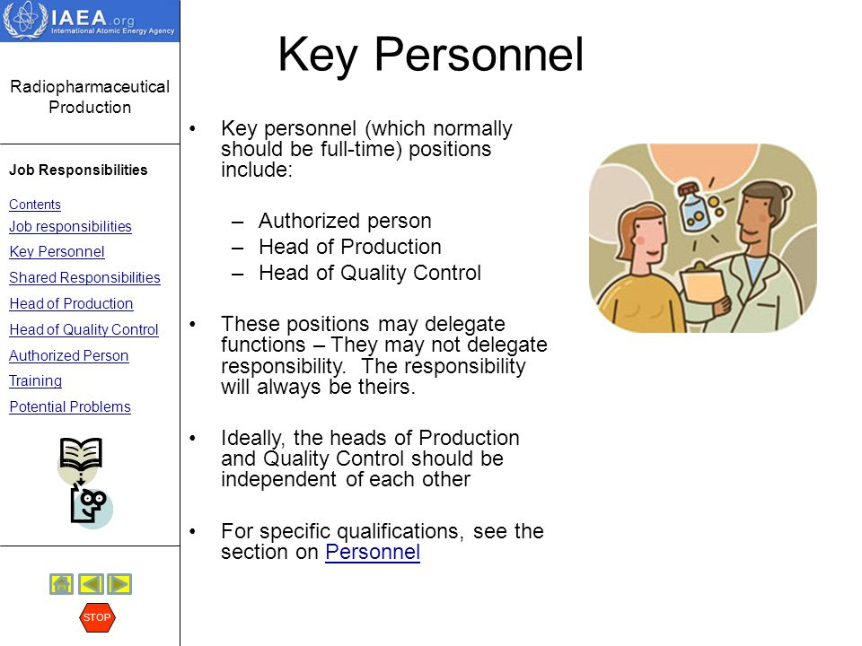 Key Personnel Key personnel (which normally should be full-time) positions include: Authorized person.