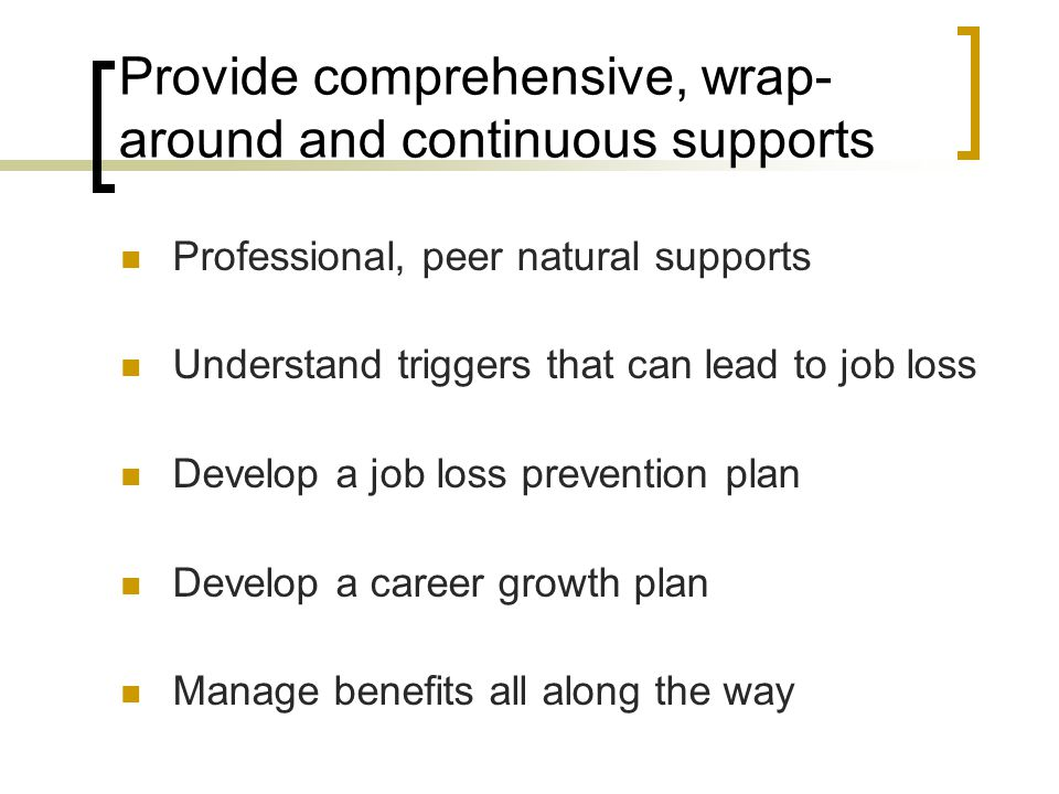 Provide comprehensive, wrap-around and continuous supports