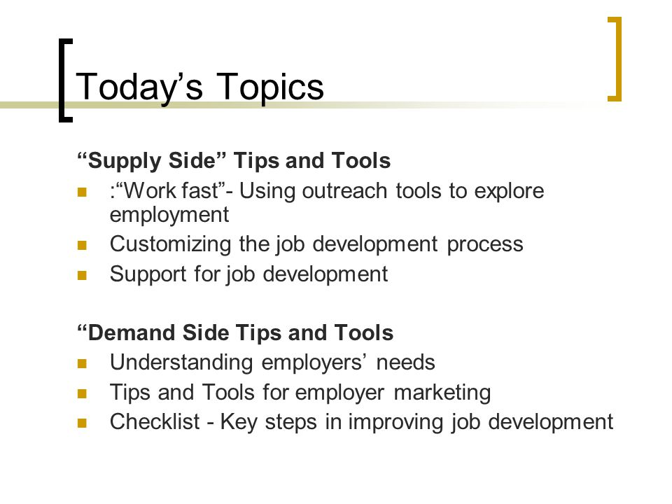Today's Topics Supply Side Tips and Tools