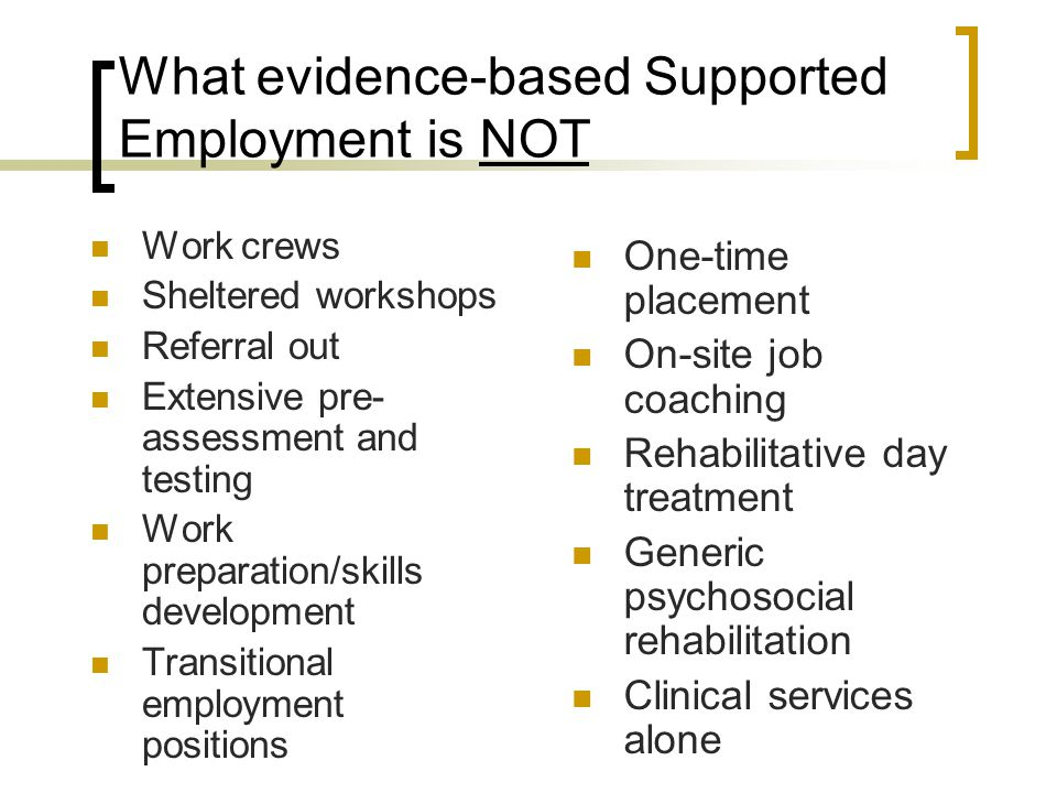 What evidence-based Supported Employment is NOT