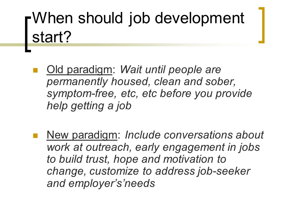 When should job development start