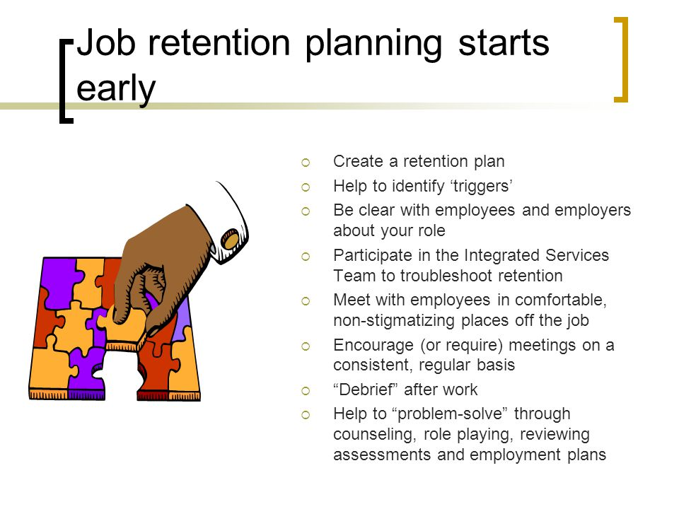 Job retention planning starts early