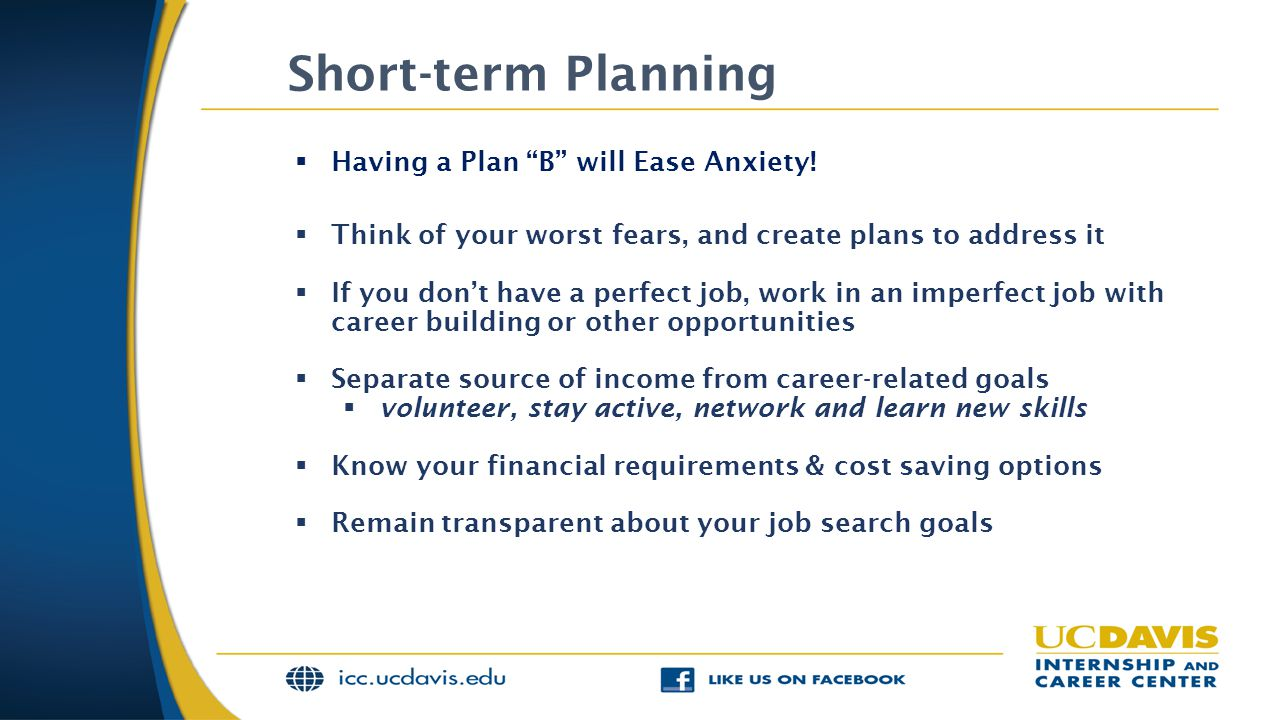 Short-term Planning Having a Plan B will Ease Anxiety!