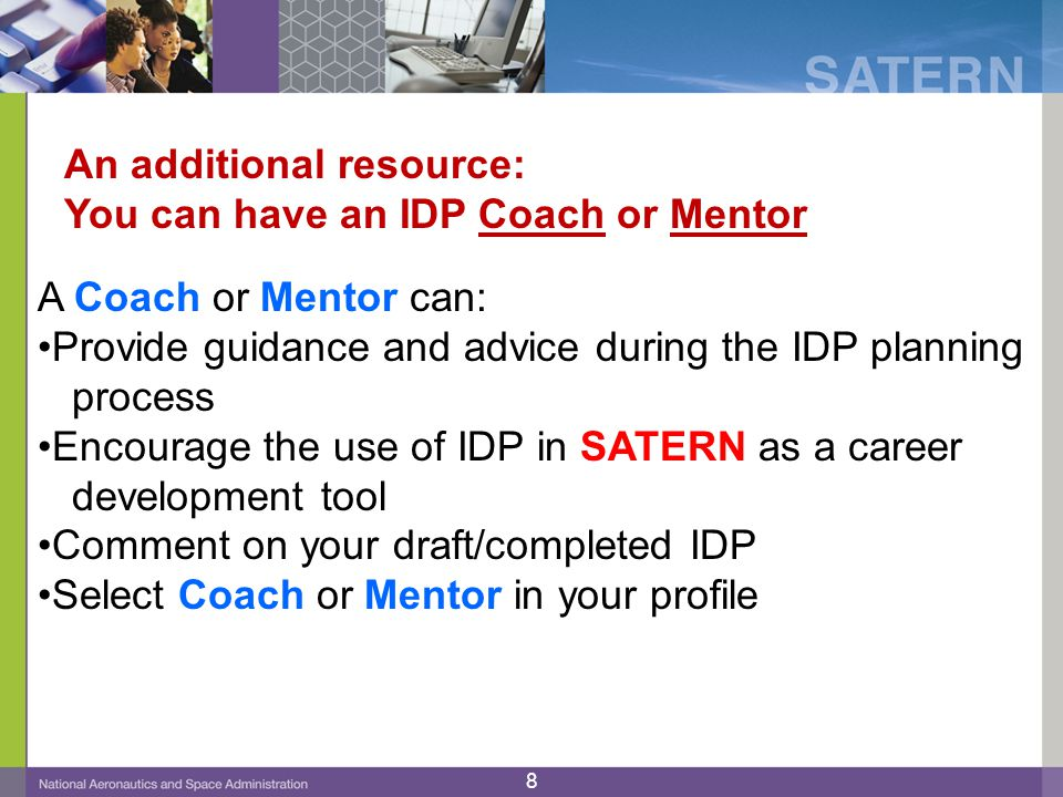 An additional resource: You can have an IDP Coach or Mentor