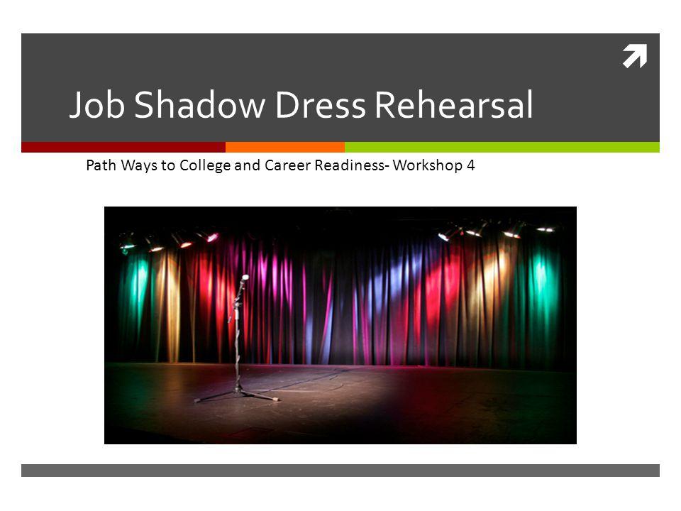 Job Shadow Dress Rehearsal