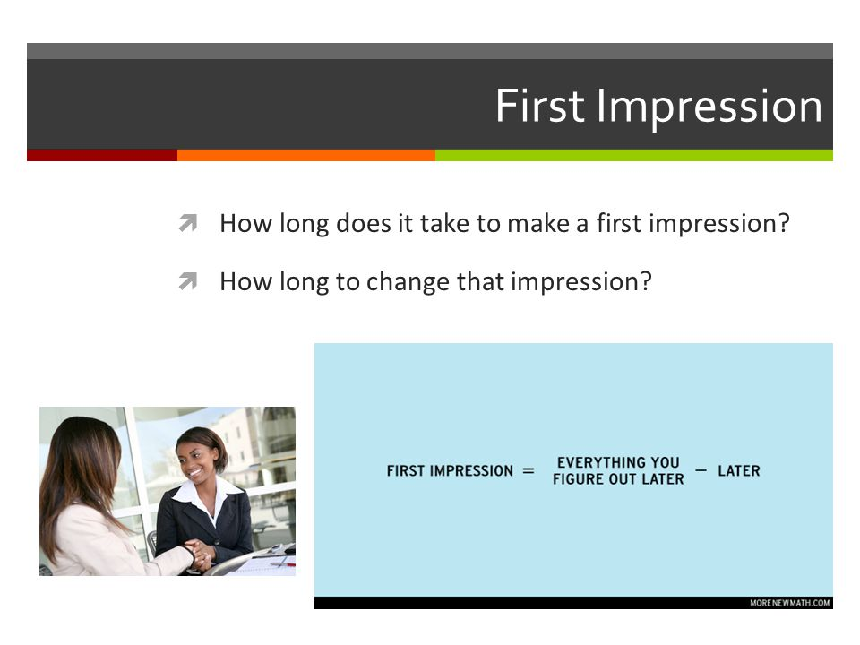 First Impression How long does it take to make a first impression