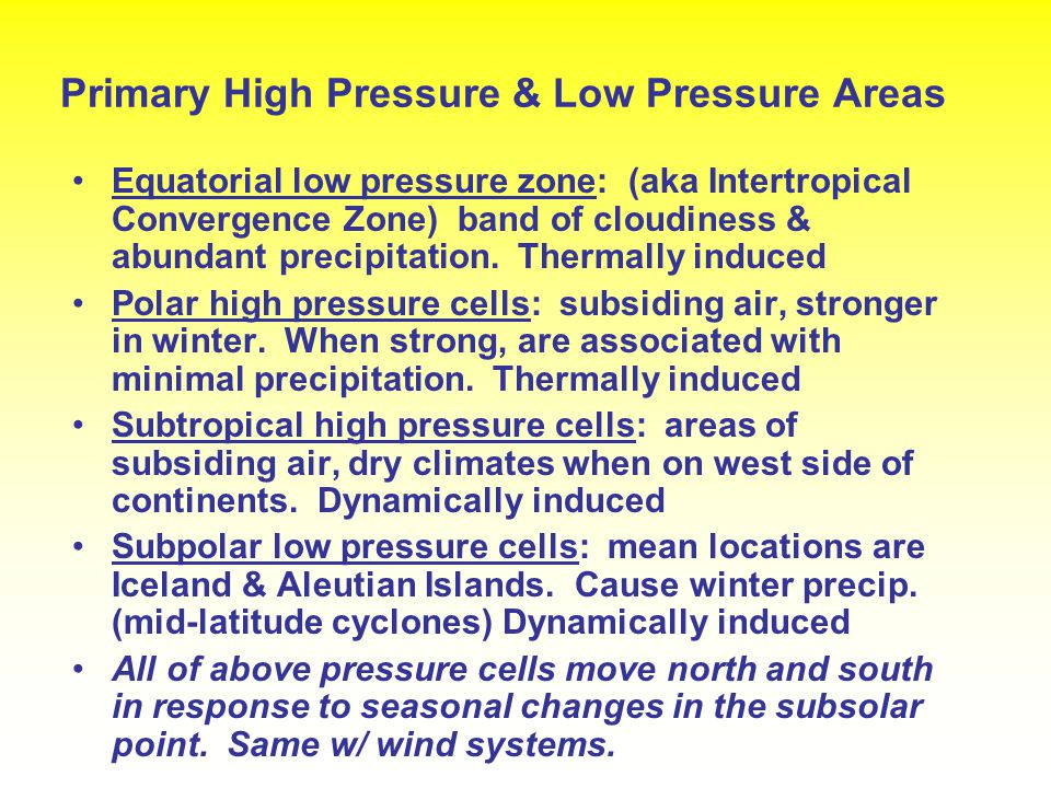 Primary High Pressure & Low Pressure Areas
