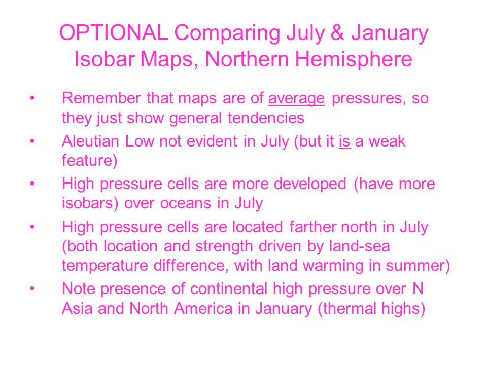 OPTIONAL Comparing July & January Isobar Maps, Northern Hemisphere