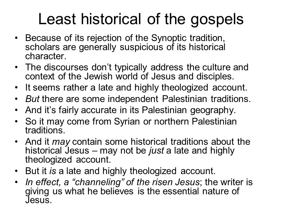 Least historical of the gospels