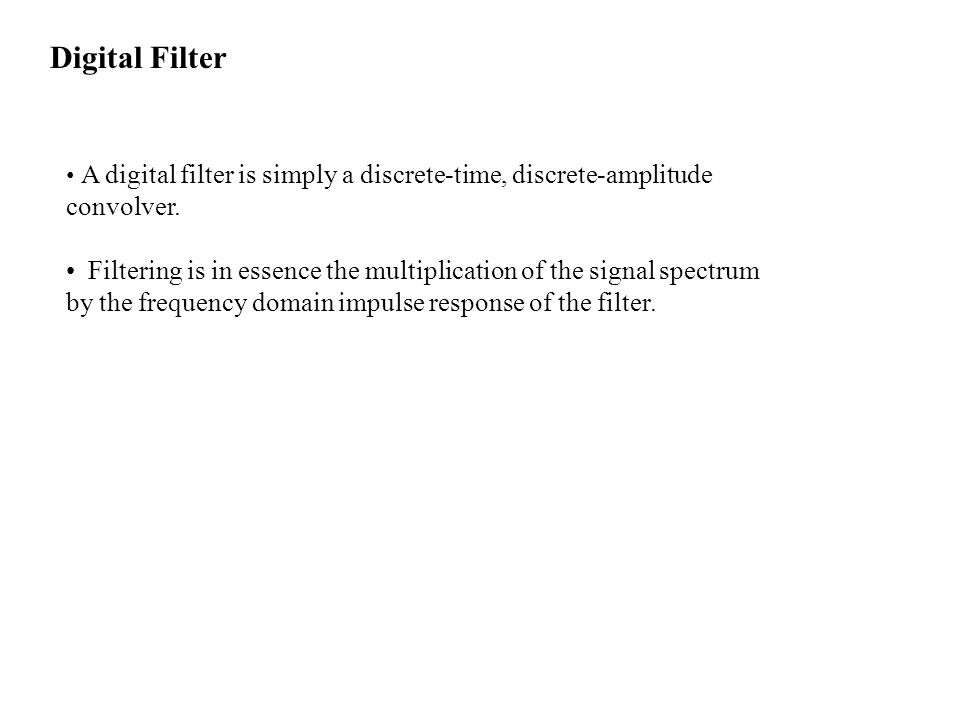 Digital Filter convolver.