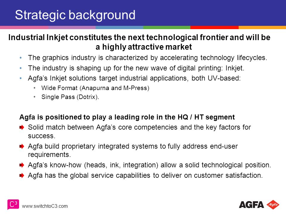 Strategic background Industrial Inkjet constitutes the next technological frontier and will be a highly attractive market.