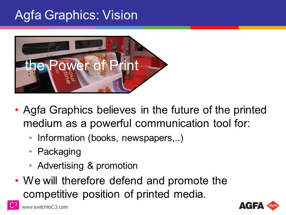 the Power of Print Agfa Graphics: Vision