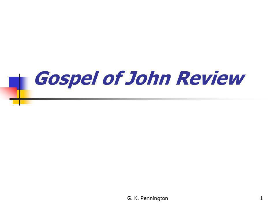 Gospel of John Review G. K. Pennington